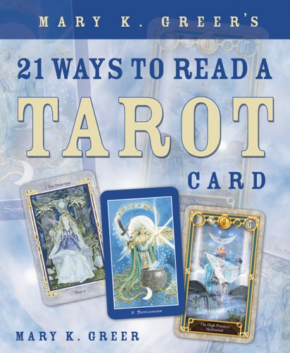 21 Ways To Read A Tarot Card By Mary K Greer